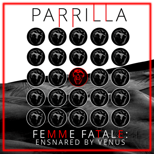 Cover of the parrilla ep femme fatale I: ensnared by venus